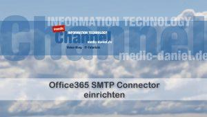 Office365 Smtp Relay Connector Einrichten Medic Daniel De